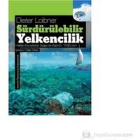Sürdürülebilir Yelkencilik - Halatları Fora Ederken Doğayı da Düşünün- Yeşil Olun! - Dieter Loibner