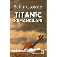 Titanic Kemancıları-Bekir Coşkun