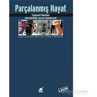 Parçalanmış Hayat (2. Basım) Postmodern Ahlak Denemeleri