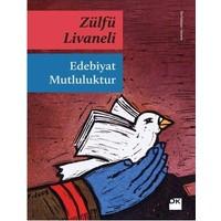 Edebiyat Mutluluktur - Zülfü Livaneli