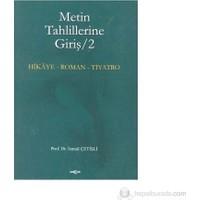 Metin Tahlillerine Giriş 2 Hikaye - Roman - Tiyatro