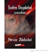 Şizofren Duygular(Im) (Yazılar)-Nevin Akbulut