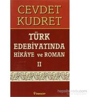 Türk Edebiyatında Hikaye ve Roman 2 - Meşrutiyet'ten Cumhuriyet'e Kadar (1911-1922)