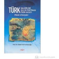 Türk Halkbilimi - Türk Dili Ve Potikası - Türk Fikir Hayatı-Kamil Veli Nerimanoğlu