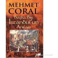 Başka Bir İstanbul'Un Anıları-Mehmet Coral