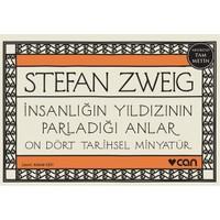 İnsanlığın Yıldızının Parladığı Anlar: On Dört Tarihsel Miny - Stefan Zweig