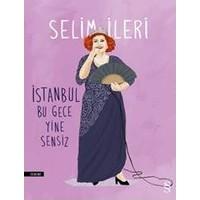 İstanbul Bu Gece Yine Sensiz-Selim İleri