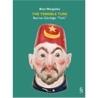 The Terrıble Turk: Batı'Nın Gördüğü Türk-Roni Margilies