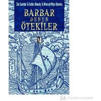 Barbar Denen Ötekiler-Zia Sardar