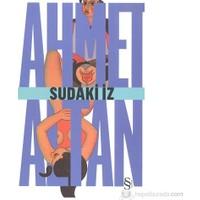 Sudaki İz - Ahmet Altan