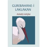Gurebahane-i Laklakan (Osmanlı Türkçesi Aslı ile Birlikte)