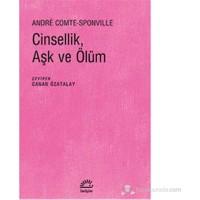 Cinsellik, Aşk Ve Ölüm-Andre Comte-Sponville