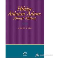 Hikâye Anlatan Adam - Ahmet Mithat-Nüket Esen