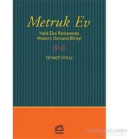Metruk Ev - Halit Ziya Romanında Modern Osmanlı Bireyi - Zeynep Uysal