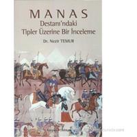Manas Destanı'Ndaki Tipler Üzerine Bir İnceleme-Nezir Temur