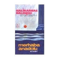 Merhaba Anadolu - Cevat Şakir Kabaağaçlı (Halikarnas Balıkçısı)