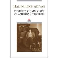 Türkiye'de Şark – Garp Ve Amerikan Tesirleri