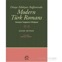 Modern Türk Romanı - Kesişen Yazgıların Hikayesi-Azade Seyhan
