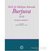 Tarih İle Edebiyat Arasında Burjuva-Franco Moretti
