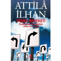 Dönek Bereketi Cumhuriyet Söyleşileri (Nisan-Eylül 1998)-Attila İlhan