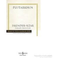 İskender - Sezar - Paralel Hayatlar-Plutarkhos