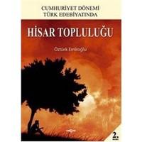 Cumhuriyet Dönemi Türk Edebiyatında Hisar Topluluğu-Öztürk Emiroğlu