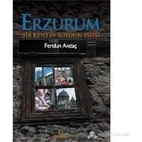 Erzurum (Bir Kentin Solgun Yüzü )