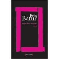 Doğu - Batı Divanı - Iıı-Enis Batur