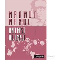 Anımsı Acımsı-Mahmut Makal