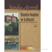 Dünden Bugüne Ne Kalmıştır-Samiha Ayverdi