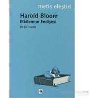 Etkilenme Endişesi-Harold Bloom
