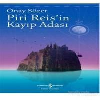 Piri Reis'İn Kayıp Adası-Önay Sözer