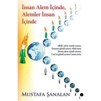 İnsan Alem İçinde, Alemler İnsan İçinde-Mustafa Şanalan