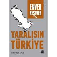Yaralısın Türkiye-Enver Aysever