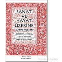 Sanat Ve Hayat Üzerine-John Ruskin