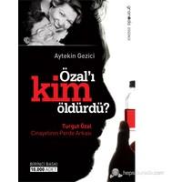 Özal'I Kim Öldürdü - (Turgut Özal Cinayetinin Perde Arkası)-Aytekin Gezici