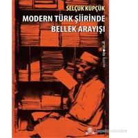 Modern Türk Şiirinde Bellek Arayışı