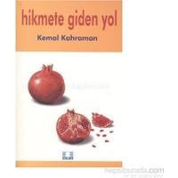 Hikmete Giden Yol-Kemal Kahraman