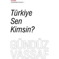 Türkiye Sen Kimsin ?