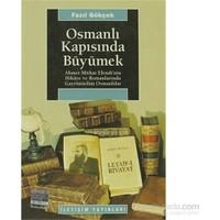 Osmanlı Kapısında Büyümek - Ahmet Mithat Efendi'nin Hikaye ve Romanlarında Gayrimüslim Osmanlılar