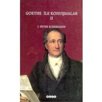 Goethe İle Konuşmalar 2-Johann Peter Eckermann