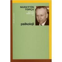Psikoloji - Nurettin Topçu Bütün Eserleri 19-Nurettin Topçu