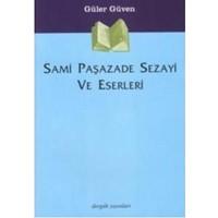 Sami Paşazade Sezayi Ve Eserleri-Güler Güven