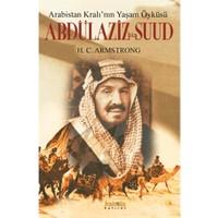 Abdülaziz bin Suud (Arabistan Kralı'nın Yaşam Öyküsü)