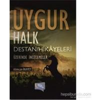 Uygur Halk Destan Hikayeleri Üzerinde İncelemeler-Alimcan İnayet