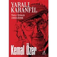 Yaralı Karanfil(Toplu Şiirler 1959-2008)