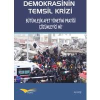 Demokrasinin Temsil Krizi Bütünleşik Afet Yönetimi Pratiği Çözümleyici Mi?