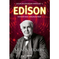 Çocuklar İçin Başarı Hikayeleri -1: Edison Hayalini Nasıl Gerçekleştirdi?