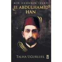 Bir Dehanın İzleri II. Abdülhamid Han (Renkli – Resimli)