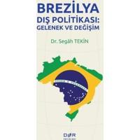 Brezilya Dış Politikası:Gelenek Ve Değişim